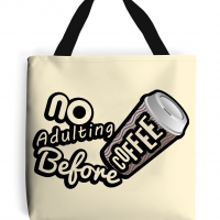 No Adulting Before Coffee – 100% Polyester Tote Bag