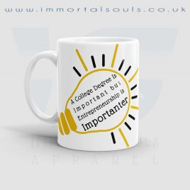 Entrepreneurship is Importanter 11 oz Ceramic Mug