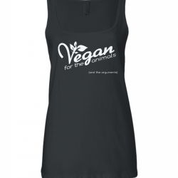 Vegan For The Animals (and the arguments) Fair Trade Ladies Tank